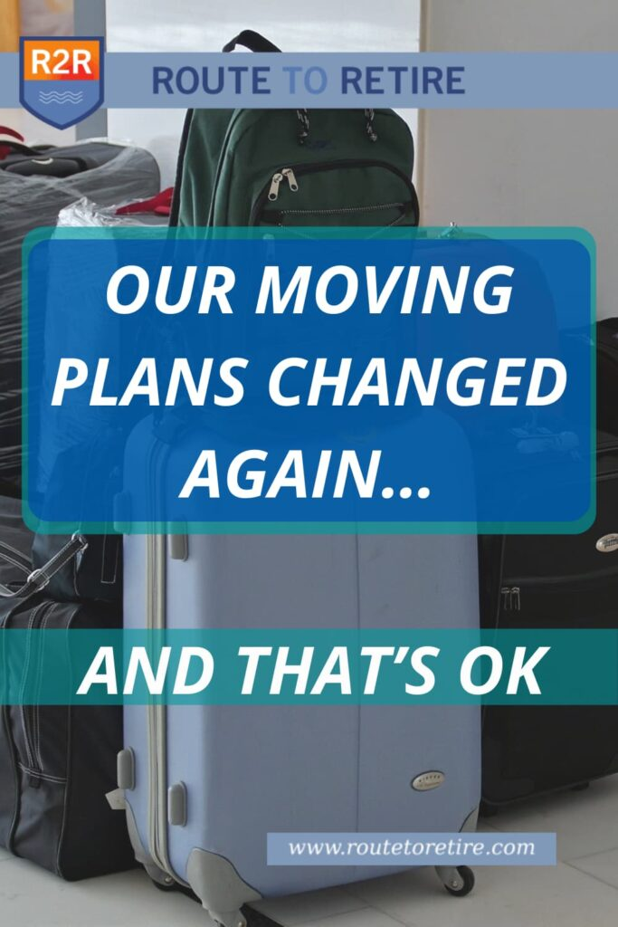 Our Moving Plans Changed Again… and That's OK