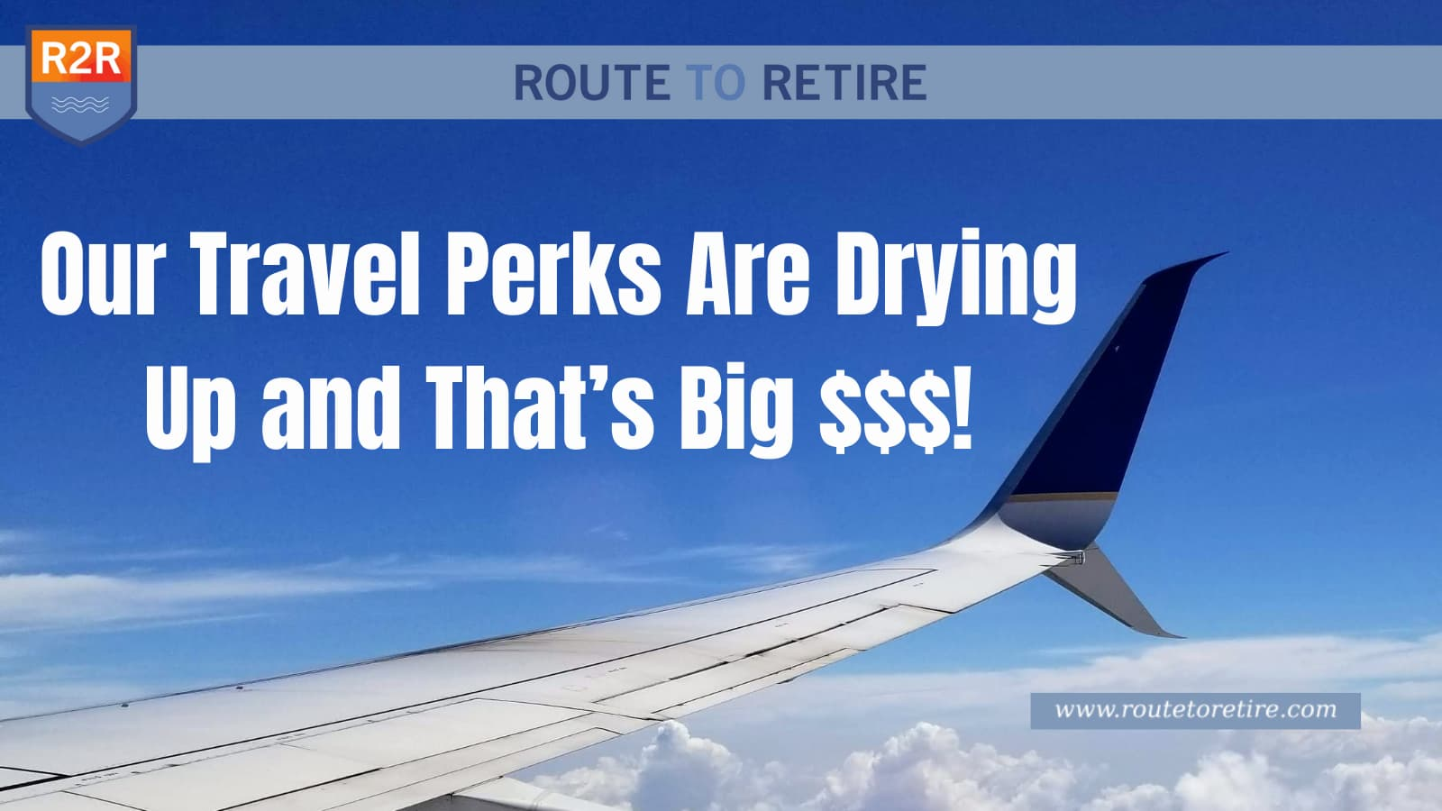 Our Travel Perks Are Drying Up and That's Big $$$!