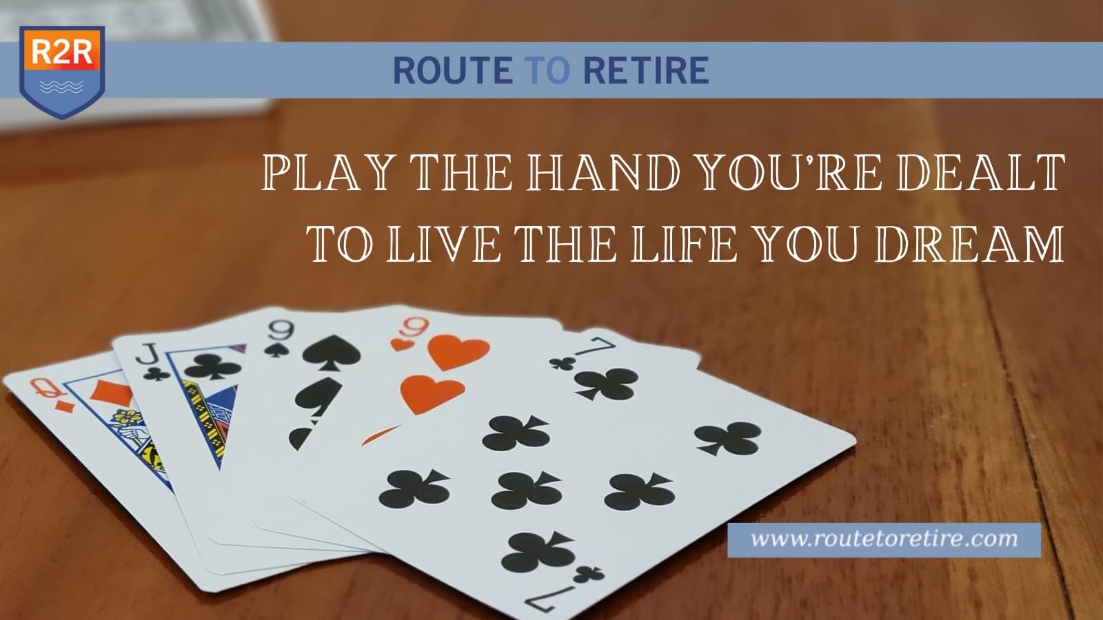 Play the Hand You're Dealt To Live the Life You Dream