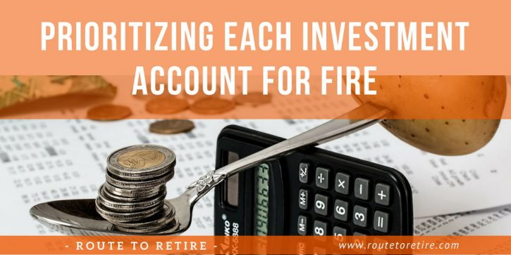 Prioritizing Each Investment Account for FIRE