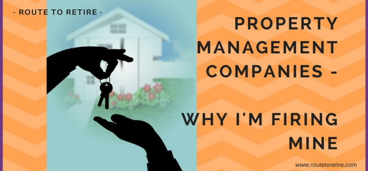 Property Management Companies – Why I'm Firing Mine