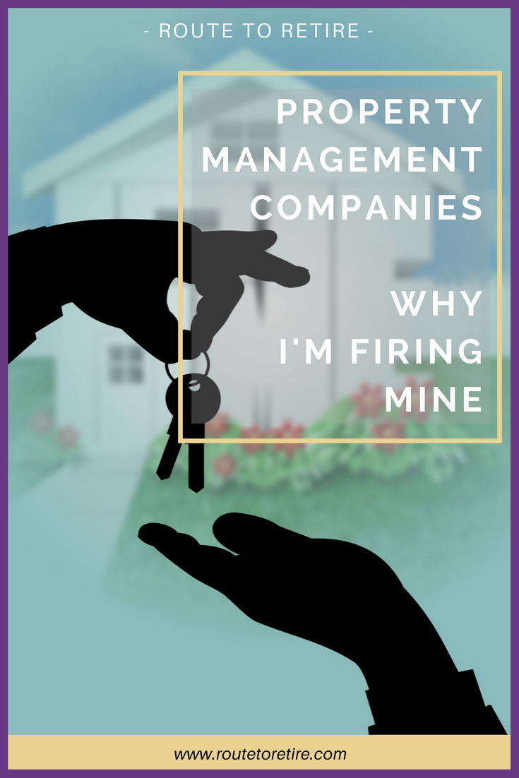Property Management Companies - Why I'm Firing Mine