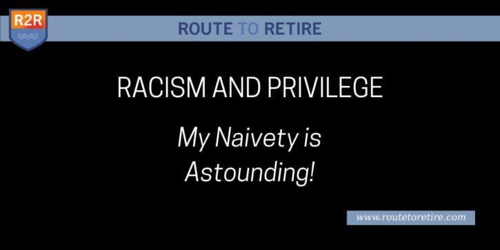 Racism and Privilege - My Naivety is Astounding!