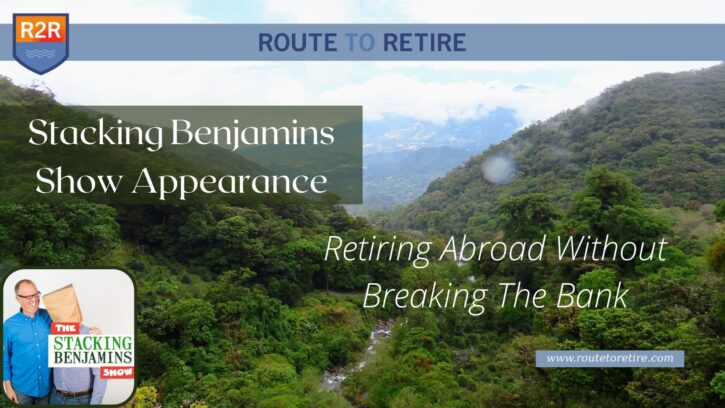 Stacking Benjamins Show Appearance – Retiring Abroad
