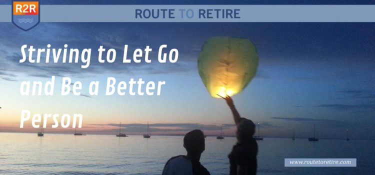 Striving to Let Go and Be a Better Person