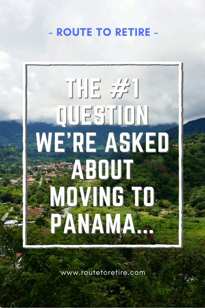 The #1 Question We're Asked About Moving to Panama...