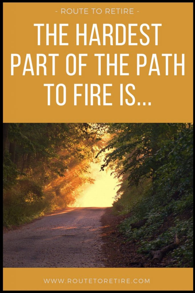 The Hardest Part of the Path to FIRE is...