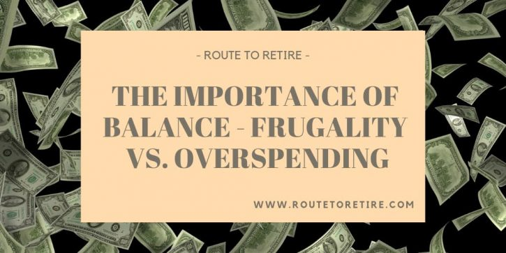 The Importance of Balance - Frugality vs. Overspending