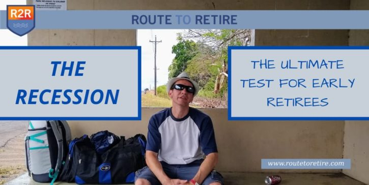 The Recession - The Ultimate Test for Early Retirees