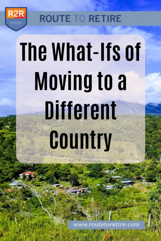 The What-Ifs of Moving to a Different Country