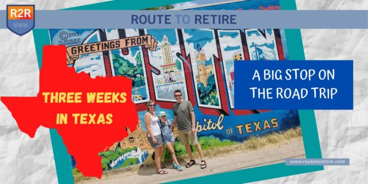 Three Weeks in Texas – A Big Stop on the Road Trip