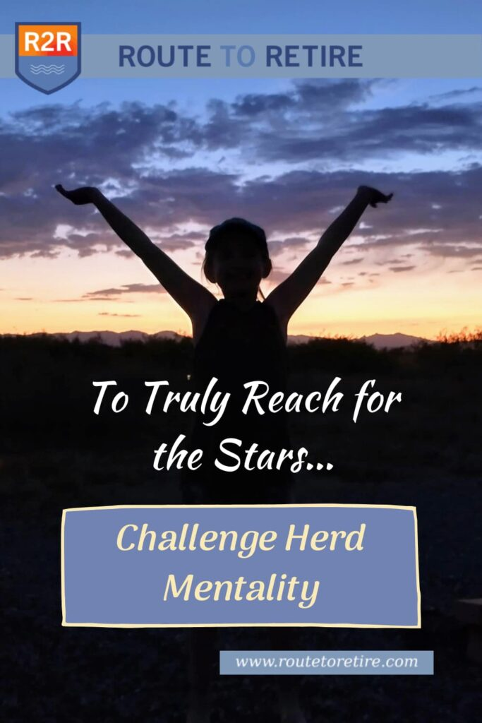 To Truly Reach for the Stars, Challenge Herd Mentality