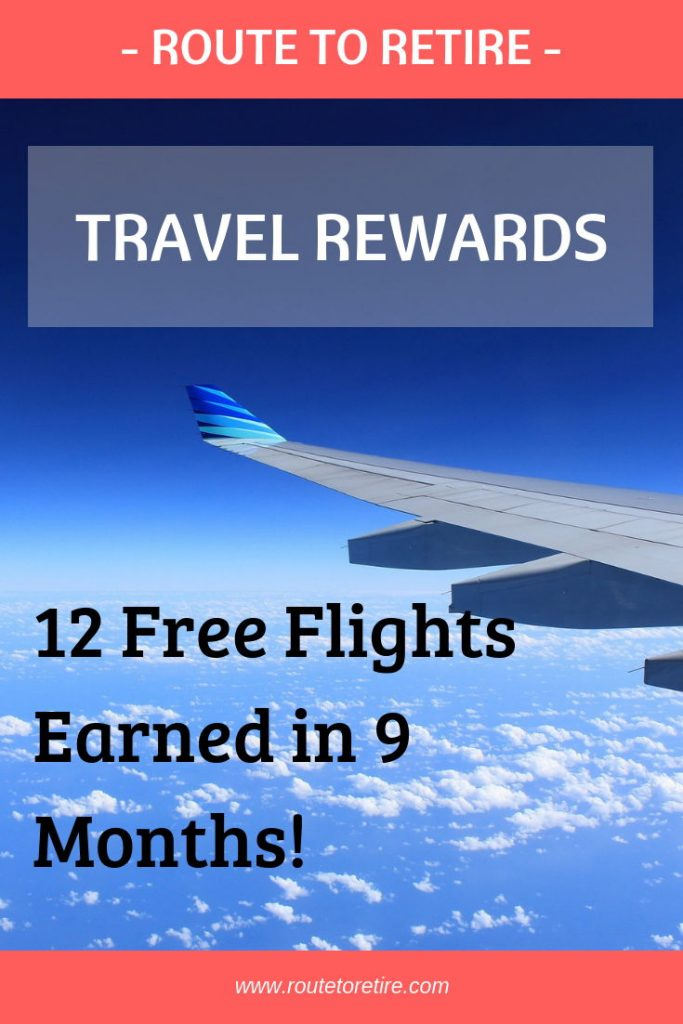 Travel Rewards - 12 Free Flights Earned in 9 Months!