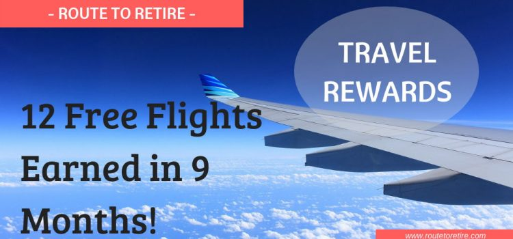 Travel Rewards – 12 Free Flights Earned in 9 Months!