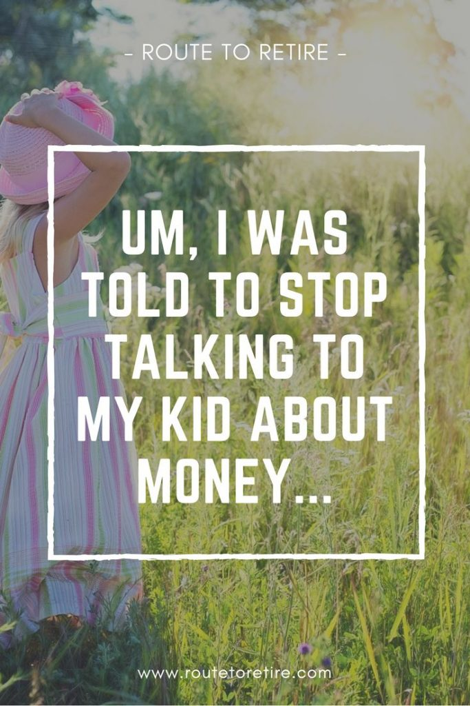 Um, I Was Told to Stop Talking to My Kid About Money...