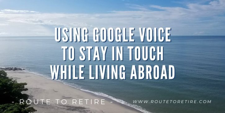 Using Google Voice to Stay in Touch While Living Abroad