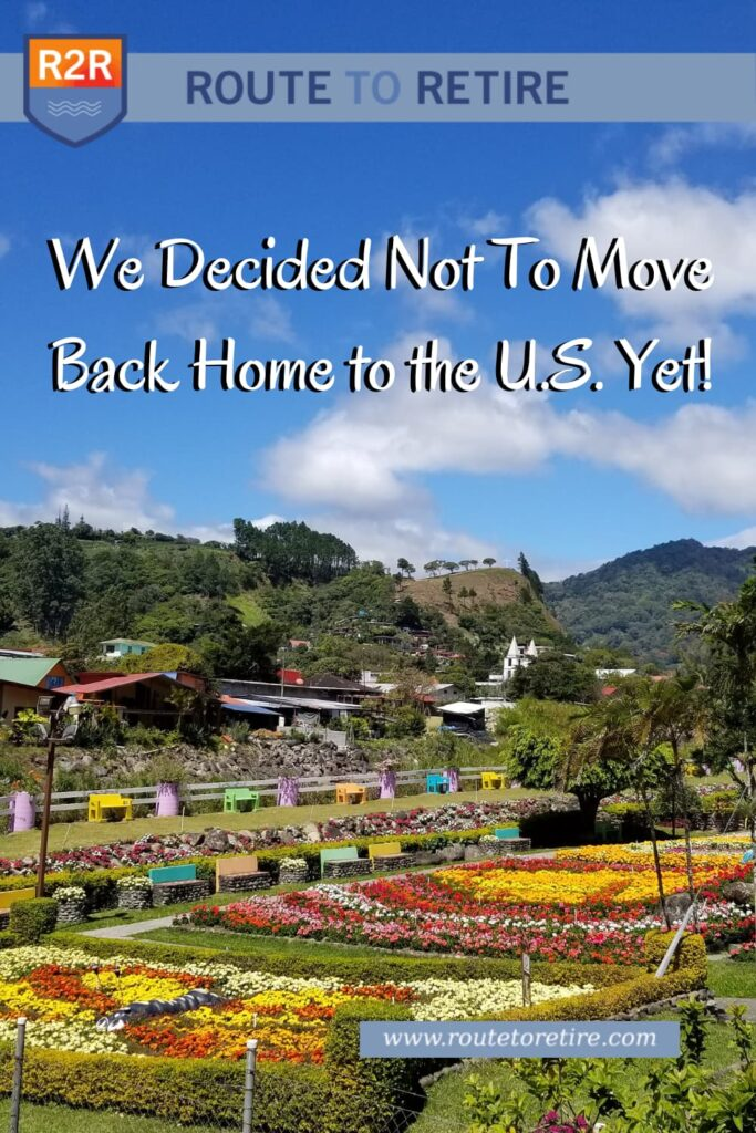 We Decided Not To Move Back Home to the U.S. Yet!