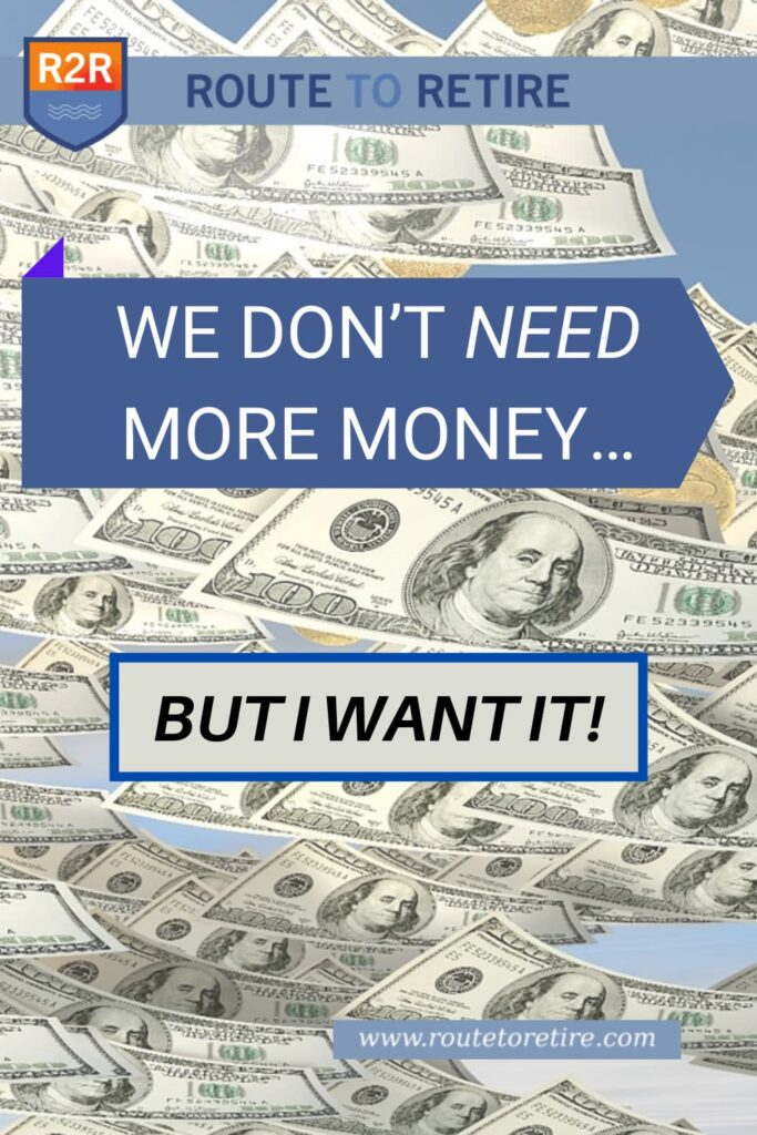We Don't Need More Money... But I Want It!