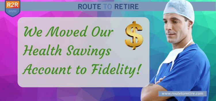 We Moved Our Health Savings Account to Fidelity!