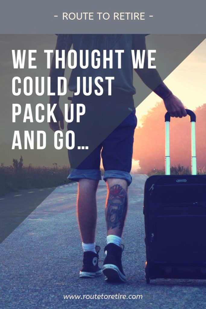 We Thought We Could Just Pack Up and Go…