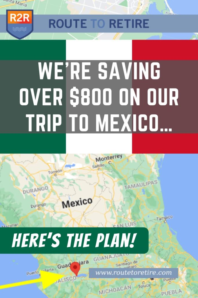 We're Saving Over $800 on Our Trip to Mexico… Here's the Plan