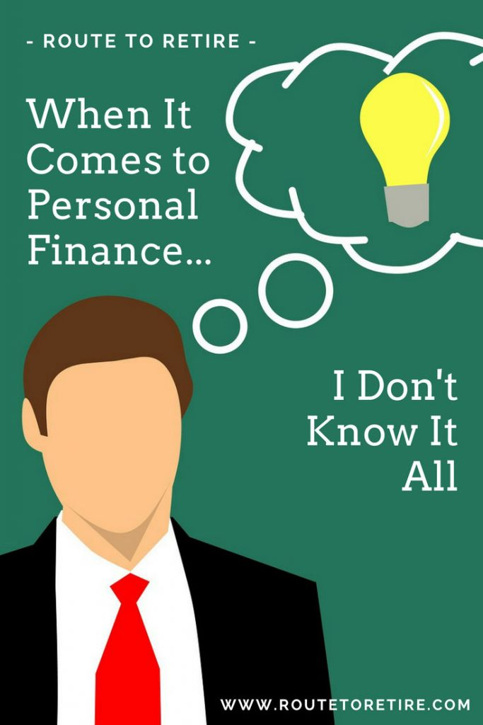 When It Comes to Personal Finance... I Don't Know It All