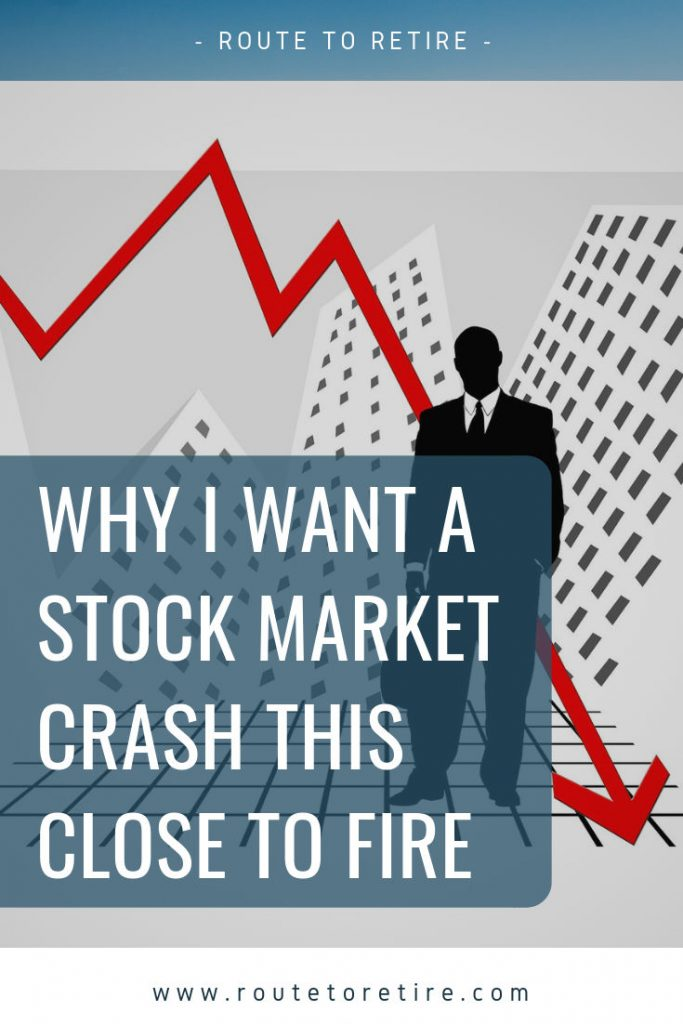 Why I Want a Stock Market Crash This Close to FIRE