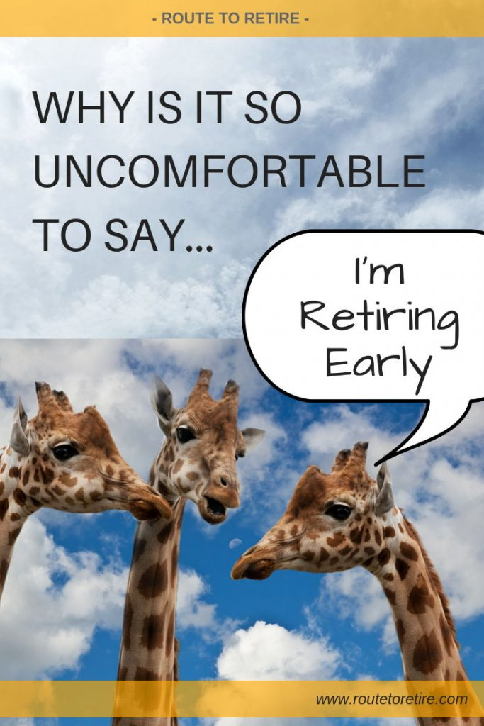 Why Is It So Uncomfortable to Say I'm Retiring Early?