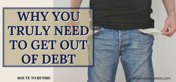Why You Truly Need to Get Out of Debt