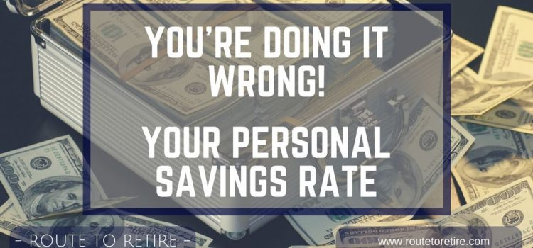 You're Doing It Wrong! Your Personal Savings Rate